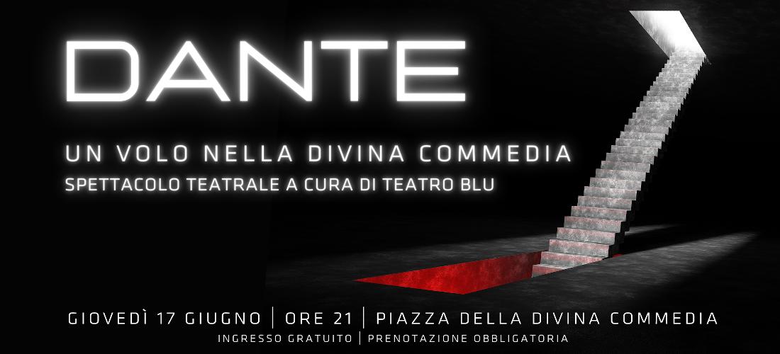 Dante – spettacolo teatrale e mostra